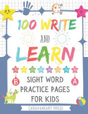 100 Write and Learn Sight Word Practice Pages For Kids