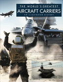 The World s Greatest Aircraft Carriers