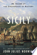 Sicily  : An Island at the Crossroads of History