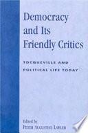 Democracy and Its Friendly Critics