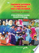 Pragmatic Approach to Qualitative Case Study Research Learning by Doing  A Case of Distance Learning Research in Malaysia  UUM Press