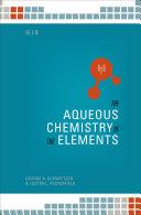 The Aqueous Chemistry of the Elements [Pdf/ePub] eBook