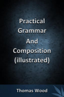 Practical Grammar And Composition  illustrated