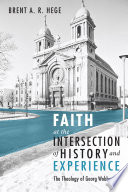 Faith at the Intersection of History and Experience