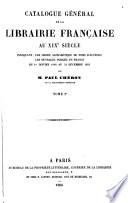 Catalogue général de la librairie franc̜aise au 19e siécle