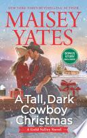 A Tall  Dark Cowboy Christmas  A Gold Valley Novel  Book 4
