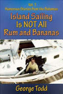 Island Sailing Is Not All Rum and Bananas
