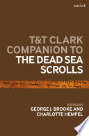 T T Clark Companion to the Dead Sea Scrolls