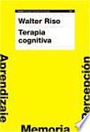 Terapia cognitiva : fundamentos teóricos y conceptualización del caso clínico