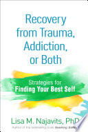 Recovery from Trauma  Addiction  Or Both