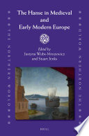 The Hanse in Medieval and Early Modern Europe