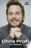 Chris Pratt - The Biography