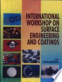 International Workshop On Surface Engineering And Coatings Book PDF