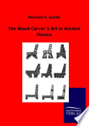 The Wood Carver S Art In Ancient Mexico Book PDF