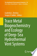 Trace Metal Biogeochemistry and Ecology of Deep Sea Hydrothermal Vent Systems