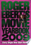 """""""Roger Ebert's Movie Yearbook 2009"""" by Roger Ebert"""