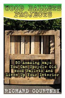 Wood Pallets Projects