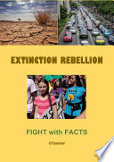 Extinction Rebellion  Fight with Facts