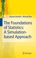 The Foundations of Statistics  A Simulation based Approach