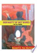 DISPARITY OF DRY BONES