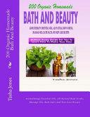 200 Organic Homemade Bath and Beauty