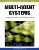 Handbook of Research on Multi Agent Systems  Semantics and Dynamics of Organizational Models
