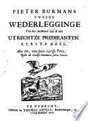 Pieter Burman S Tweede Wederlegginge Van Het Antwoord Van De Vier Utrechtze Predikanten