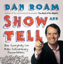 Show & Tell: How Everybody Can Make Extraordinary Presentations