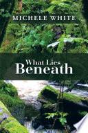 What Lies Beneath Book