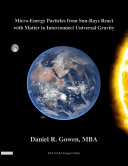 Micro-Energy Particles from Sun-Rays React with Matter to Interconnect Universal Gravity Pdf/ePub eBook