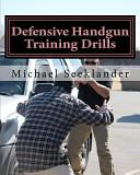 Defensive Handgun Training Drills