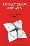 Revolutionary Retirement