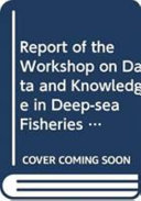 Report of the Workshop on Data and Knowledge in Deep Sea Fisheries in the High Seas Book