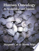 Human Osteology  : In Archaeology and Forensic Science