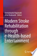 Modern Stroke Rehabilitation through e Health based Entertainment