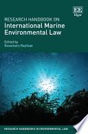 Research Handbook on International Marine Environmental Law