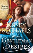 What a Gentleman Desires (Mills & Boon M&B)