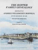 The Hopper family genealogy: descendants of Andries ...