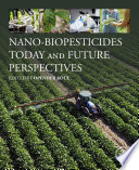 """""""Nano-Biopesticides Today and Future Perspectives"""" by Opender Koul"""