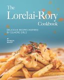 The Lorelai Rory Cookbook