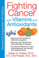 Fighting Cancer with Vitamins and Antioxidants Book