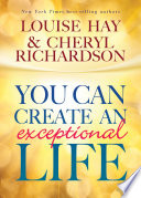 You Can Create an Exceptional Life Book