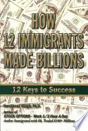 Read Online How 12 Immigrants Made Billions For Free