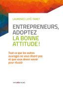 Pdf Entrepreneurs, adoptez la bonne attitude ! Telecharger