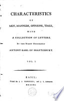Characteristics of Men, Manners, Opinions, Times, with a Collection of Letters