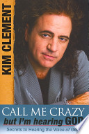 Call Me Crazy, But I'm Hearing God