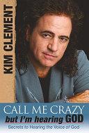 Call Me Crazy But I M Hearing God