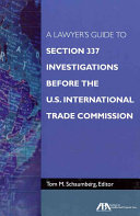 A Lawyer's Guide to Section 337 Investigations Before the U.S. International Trade Commission
