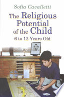 The Religious Potential Of The Child 6 To 12 Years Old