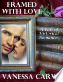 Framed With Love  A Pair of Historical Romances